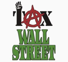 Tax Wall Street -- Occupy Wall Street Protests by gleekgirl