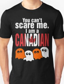 You Cant Scare Me I Am A Canadian T-Shirt