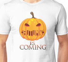 autumn is coming pumpkin halloween Unisex T-Shirt