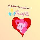 I have a crush on... Pinkie Pie by Stinkehund