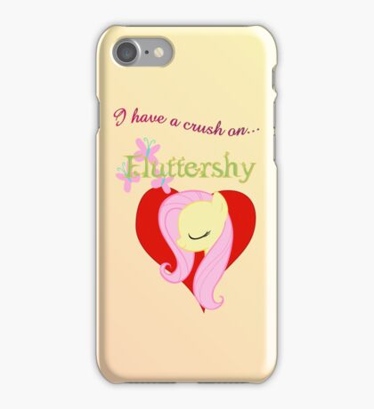I have a crush on... Fluttershy iPhone Case/Skin