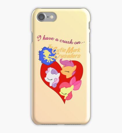 I have a crush on... the Cutie Mark Crusaders iPhone Case/Skin
