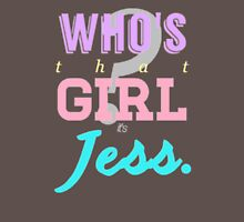Who's that girl? It's Jess. T-Shirt