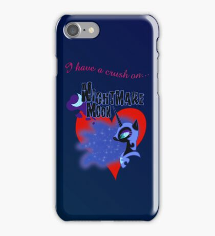 I have a crush on... Nightmare Moon iPhone Case/Skin
