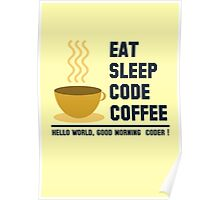 programmer : eat sleep code coffee - hello world Poster