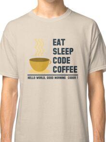 programmer : eat sleep code coffee - hello world Classic T-Shirt
