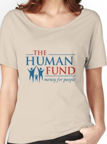 The Human Fund - Money For People Women's Relaxed Fit T-Shirt