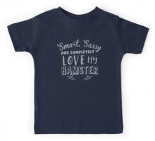 Smart Sassy and completely love my HAMSTER Kids Tee