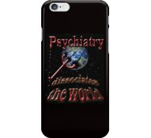 Psychiatry dissociates the world iPhone Case/Skin