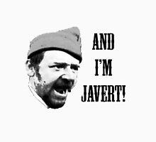And I'm Javert! Unisex T-Shirt