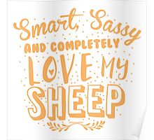 Smart, Sassy and completely love my SHEEP Poster