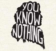 You know nothing, quote by ZsaMo