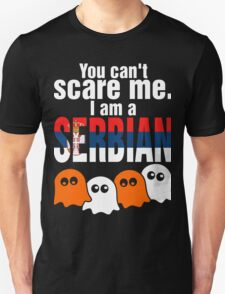 You Cant Scare Me I Am A Serbian T-Shirt