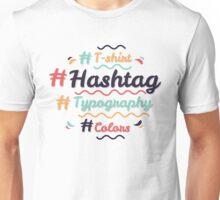 Hashtag Everything !  T-Shirt