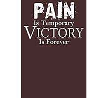 Pain Is Temporary Victory Is Forever Motivational Photographic Print