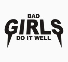 HIPSTER : BAD GIRLS DO IT WELL Kids Tee