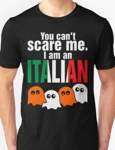You Cant Scare Me I Am An Italian T-Shirt