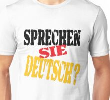 Sprechen Sie Deutsch? Do You Speak German? Unisex T-Shirt
