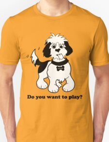 "Sneaker the Dog - ""Do You want to Play?"" Unisex T-Shirt"