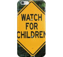 Watch For Children Sign iPhone Case/Skin