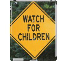 Watch For Children Sign iPad Case/Skin