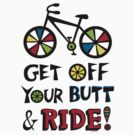 Get Off Your Butt and Ride by Andi Bird
