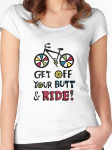 Get Off Your Butt and Ride Women's Fitted Scoop T-Shirt