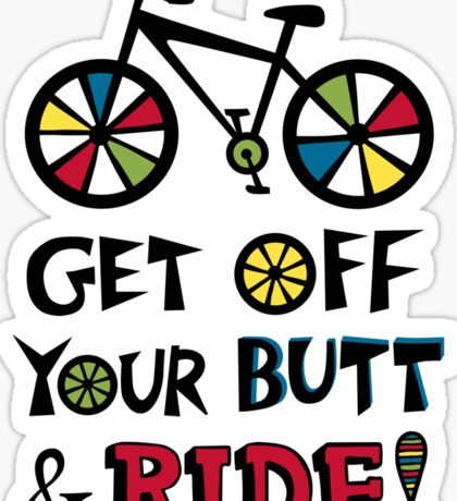 Get Off Your Butt and Ride Sticker