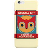 Wrestle Cat wrestles responsibly iPhone Case/Skin