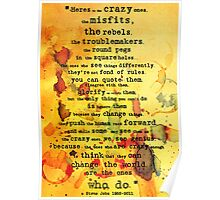 to the crazy ones, misfits, troublemakers and square pegs. Poster