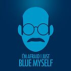 I&#x27;m Afraid I just Blue Myself | iPhone Case by Tom Trager