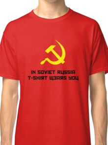 In Soviet Russia..... Classic T-Shirt