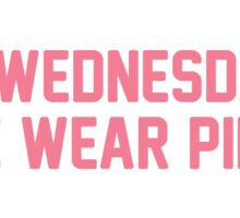 On Wednesdays We Wear Pink Sticker