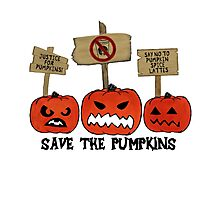 SAVE THE PUMPKINS Photographic Print
