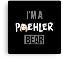 I'm a Poehler Bear Canvas Print