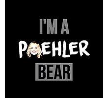 I'm a Poehler Bear Photographic Print