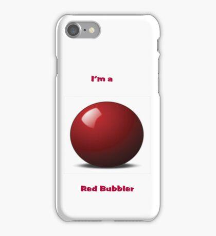 I'm a Red Bubbler iPhone Case/Skin