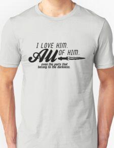 I love him. All of him. Unisex T-Shirt