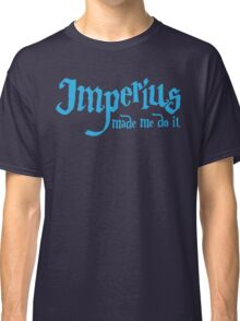 Imperius made me do it Classic T-Shirt
