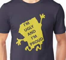 Ugly & Proud Unisex T-Shirt