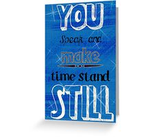 Time standing still Greeting Card
