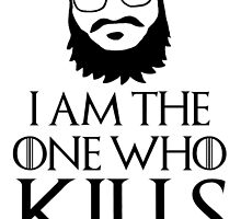I am the one who kills your favorites characters by CrowTeam
