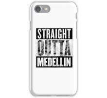 Straight Outta Medellin iPhone Case/Skin