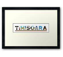 timisoara text Framed Print