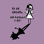 I'm an angel, No really I am! by Amanda  Cass