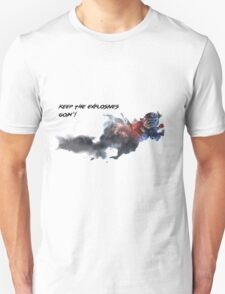 Keep The Explosives Goin'! T-Shirt