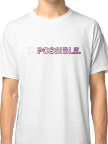 (IM)Possible Classic T-Shirt