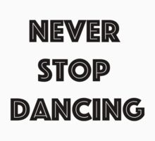 Never Stop Dancing Kids Clothes
