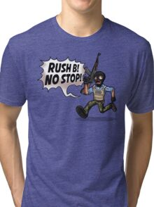 Rush B! No Stop! Tri-blend T-Shirt