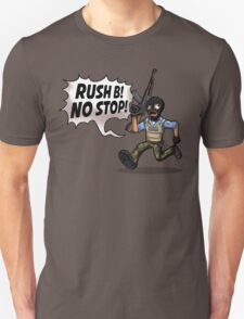 Rush B! No Stop! T-Shirt